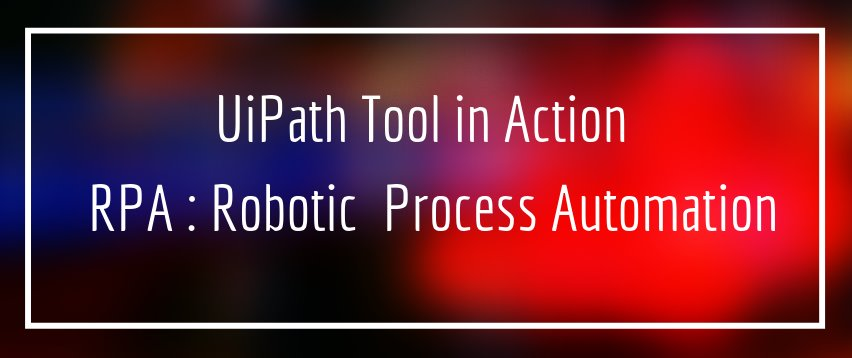 UiPath Tool In RPA: Robotic Automation Process