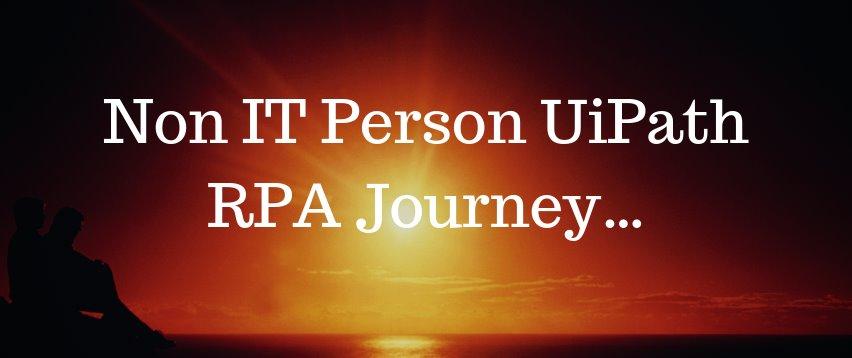 Non_IT Person UiPath RPA Journey | RPA for Non Coding Person