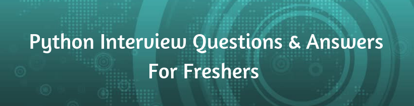 Python Interview Questions and Answers for Freshers - Kausal